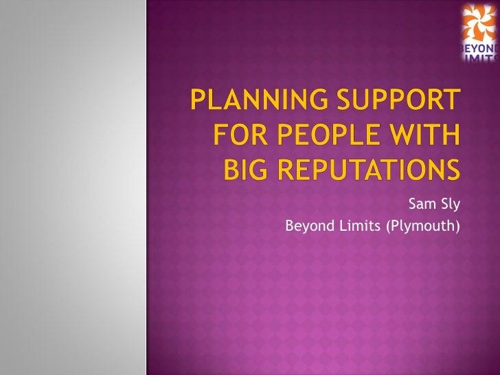 Sam SlyBeyond Limits (Plymouth)