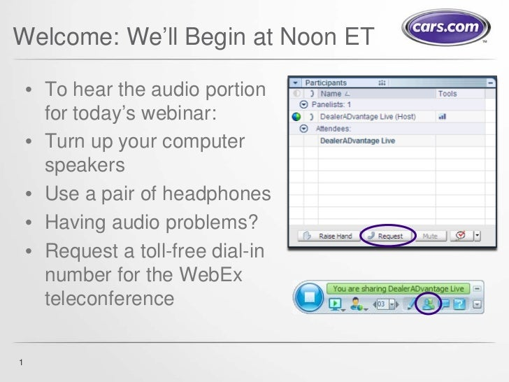 Welcome: We'll Begin at Noon ET    • To hear the audio portion      for today's webinar:    • Turn up your computer      s...