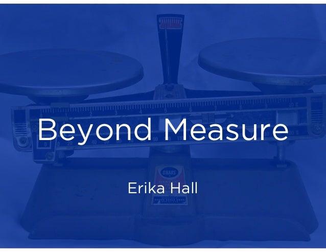 Beyond Measure Erika Hall