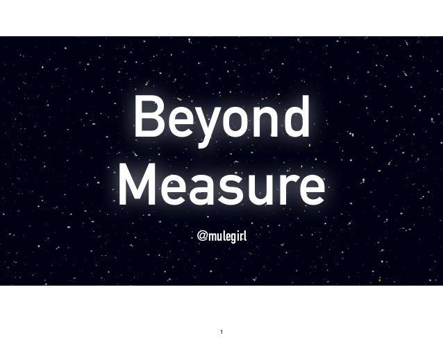 Beyond Measure @mulegirl 1