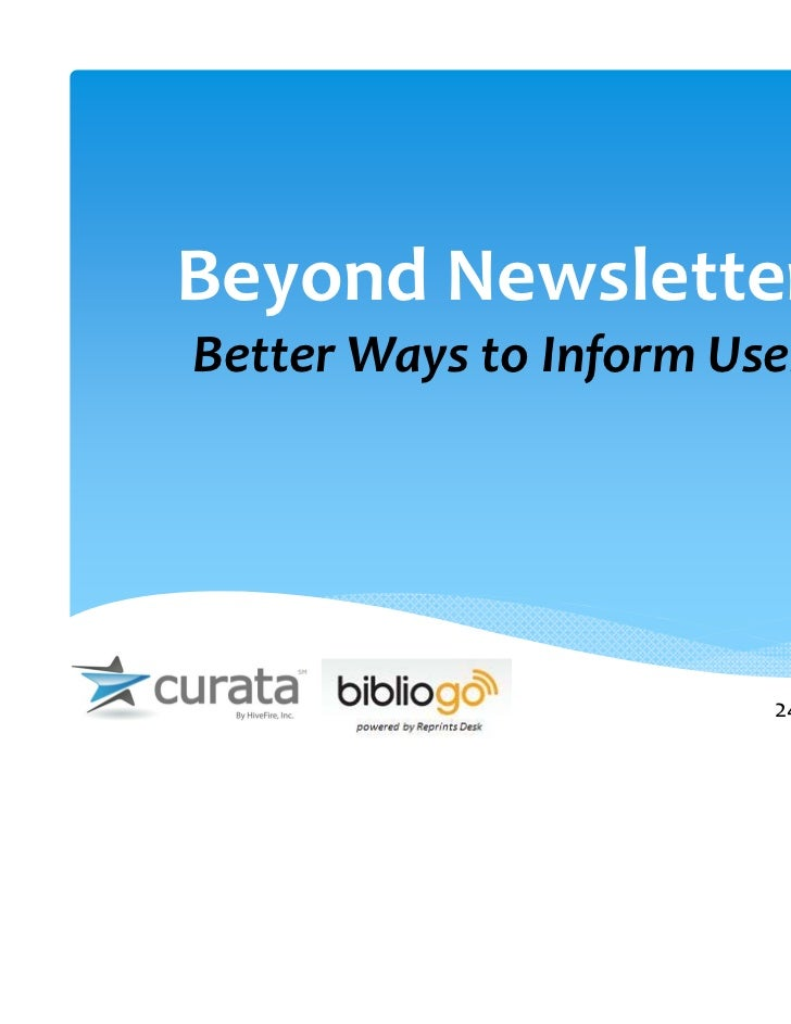 Beyond NewslettersBetter Ways to Inform Users                        24 January 2012