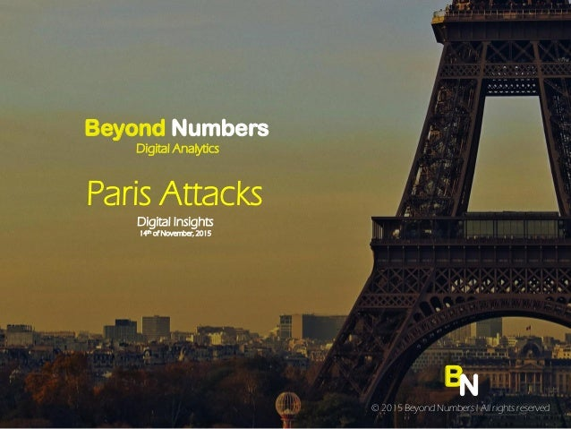 BN © 2015 Beyond Numbers l All rights reserved Beyond Numbers Digital Analytics Paris Attacks Digital Insights 14th of Nov...