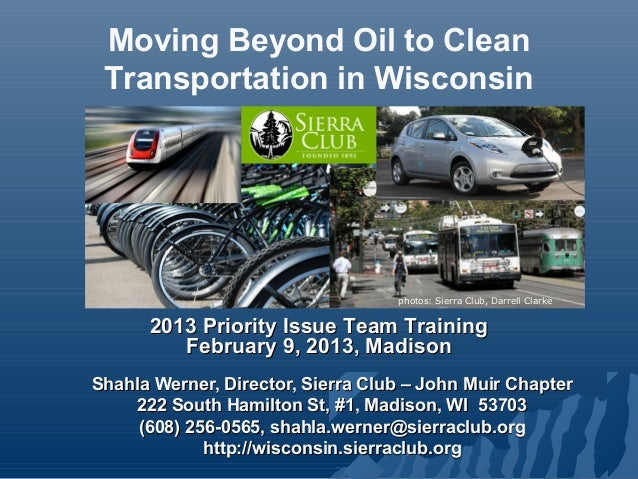 Moving Beyond Oil to Clean Transportation in Wisconsin                                   photos: Sierra Club, Darrell Clar...
