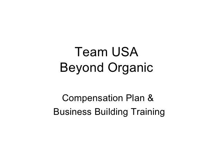 Team USA Beyond Organic Compensation Plan &  Business Building Training