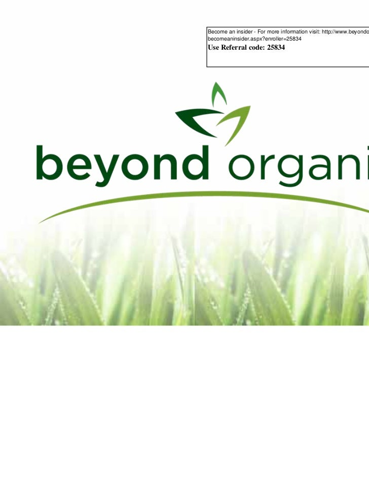 Become an insider - For more information visit: http://www.beyondorganicinsider.com/      becomeaninsider.aspx?enroller=25...