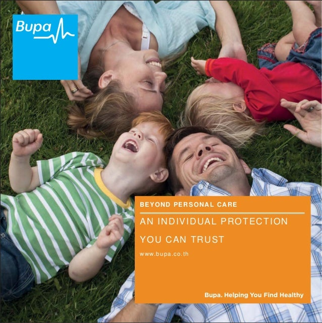 BEYOND PERSONAL CARE  AN INDIVIDUAL PROTECTION  YOU CAN TRUST  www.bupa.co.th