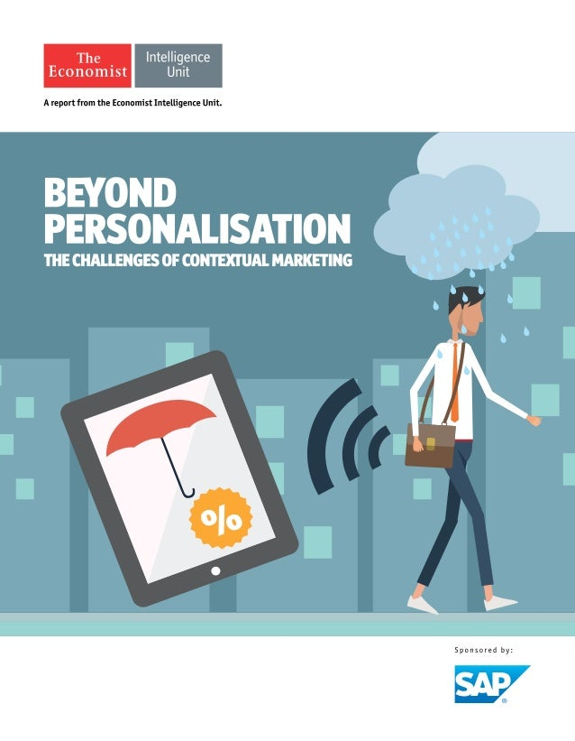 1© The Economist Intelligence Unit Limited 2015 Beyond personalisation: The challenges of contextual marketing Contents Ab...