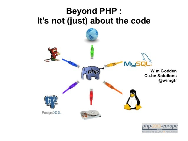 Beyond PHP : It's not (just) about the code  Wim Godden Cu.be Solutions @wimgtr