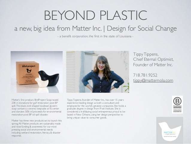 BEYOND PLASTIC  a new, big idea from Matter Inc.   Design for Social Change                                              -...