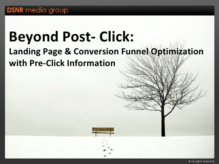 Beyond Post- Click: Landing Page & Conversion Funnel Optimization with Pre-Click Information