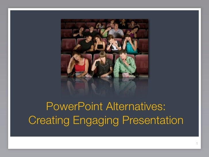 PowerPoint Alternatives: Creating Engaging Presentation                                  1