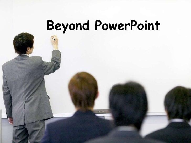 Beyond PowerPoint