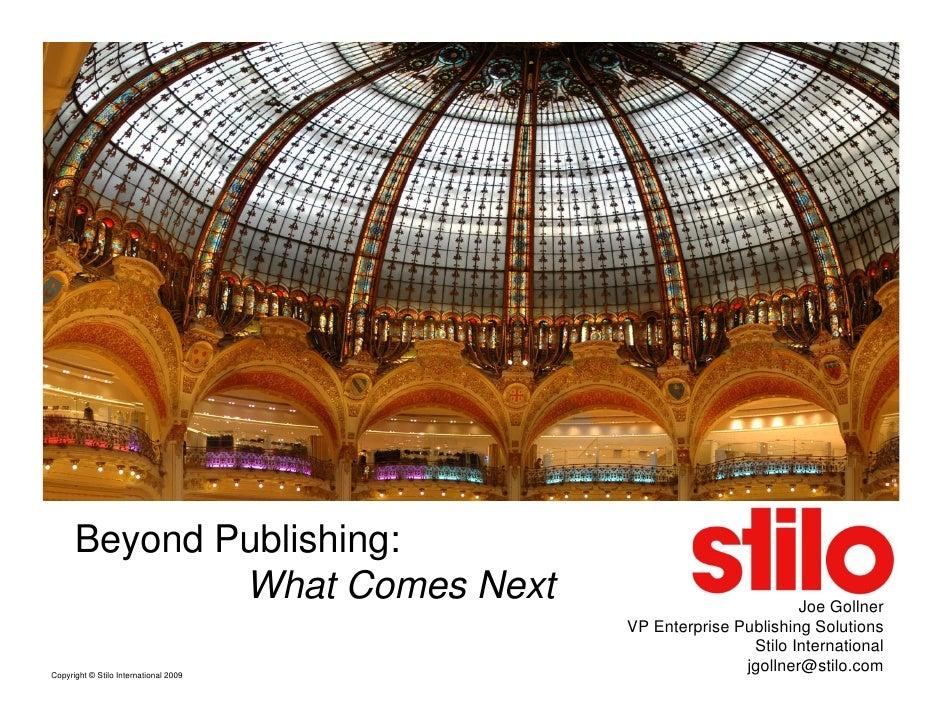 Beyond Publishing:               What Comes Next                                 Joe Gollner                              ...