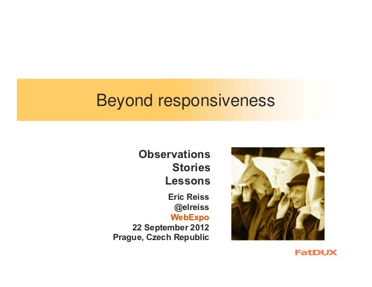 Beyond responsiveness      Observations           Stories          Lessons             Eric Reiss               @elreiss  ...