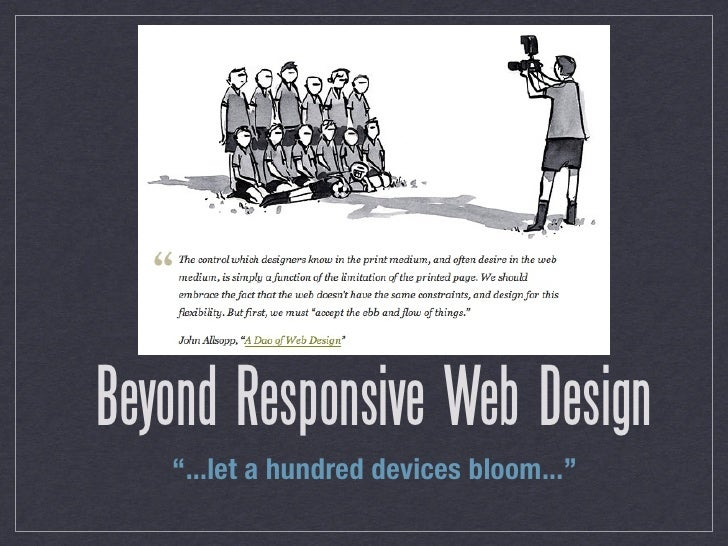 "Beyond Responsive Web Design   ""...let a hundred devices bloom..."""