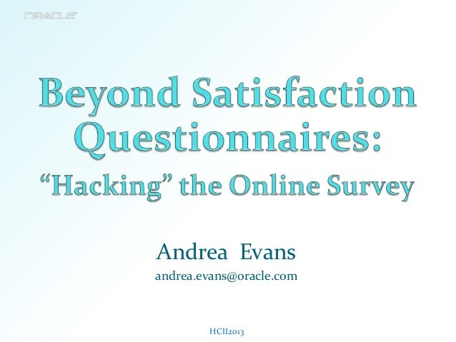Beyond Satisfaction Questionnaires Hacking The Online Survey