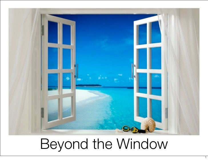 Beyond the Window                    1