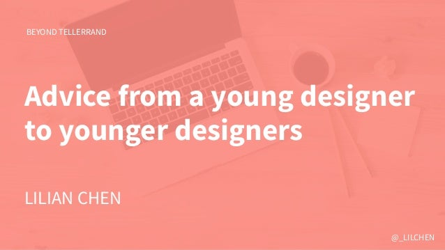 @_LILCHEN Advice from a young designer to younger designers BEYOND TELLERRAND LILIAN CHEN