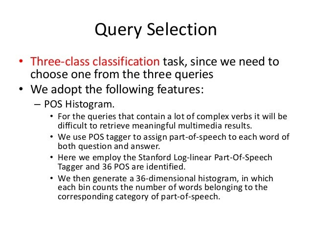 Query Selection • Three-class classification task, since we need to choose one from the three queries • We adopt the follo...