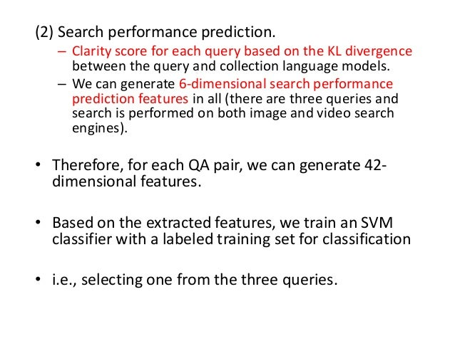 (2) Search performance prediction. – Clarity score for each query based on the KL divergence between the query and collect...