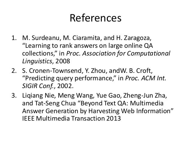 """References 1. M. Surdeanu, M. Ciaramita, and H. Zaragoza, """"Learning to rank answers on large online QA collections,"""" in Pr..."""