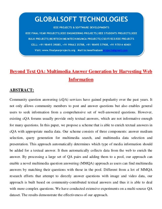 Beyond Text QA: Multimedia Answer Generation by Harvesting Web Information ABSTRACT: Community question answering (cQA) se...