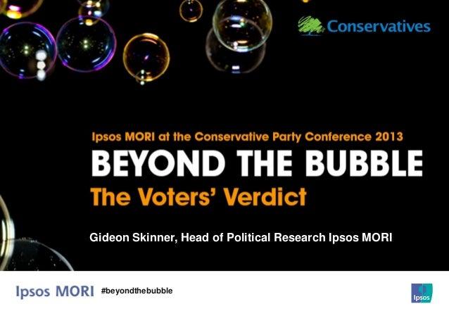 #beyondthebubble Gideon Skinner, Head of Political Research Ipsos MORI
