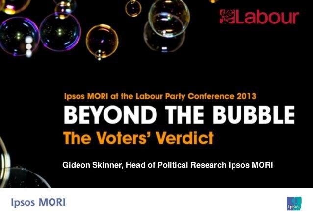 Gideon Skinner, Head of Political Research, Ipsos MORIGideon Skinner, Head of Political Research Ipsos MORI