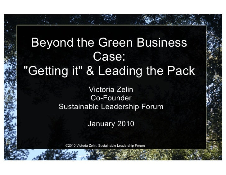 """Beyond the Green Business               Case: """"Getting it"""" & Leading the Pack               Victoria Zelin               C..."""