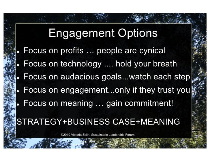 Engagement Options    Focus on profits … people are cynical    Focus on technology .... hold your breath    Focus on...