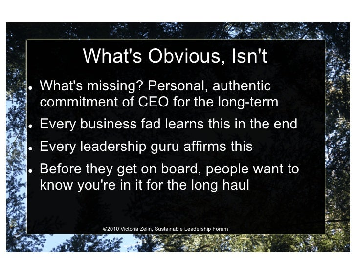 What's Obvious, Isn't    What's missing? Personal, authentic      commitment of CEO for the long-term    Every busines...