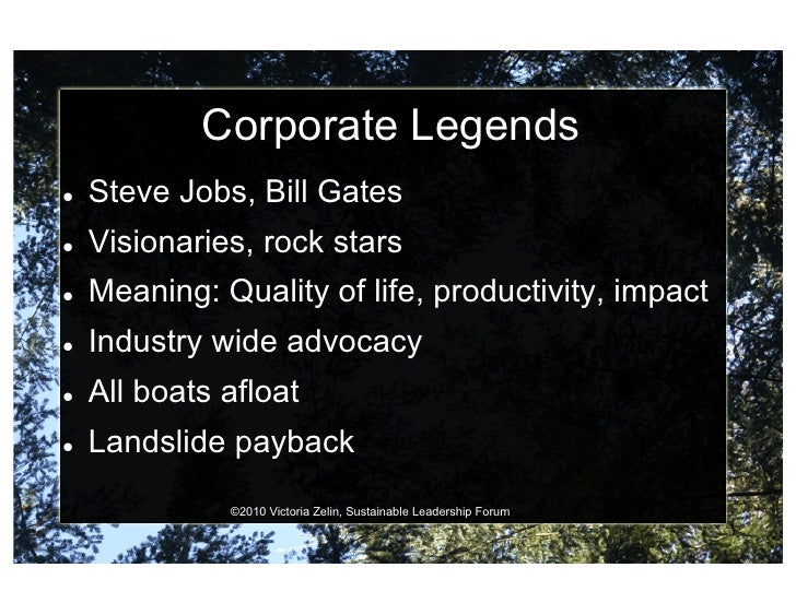Corporate Legends    Steve Jobs, Bill Gates    Visionaries, rock stars    Meaning: Quality of life, productivity, im...