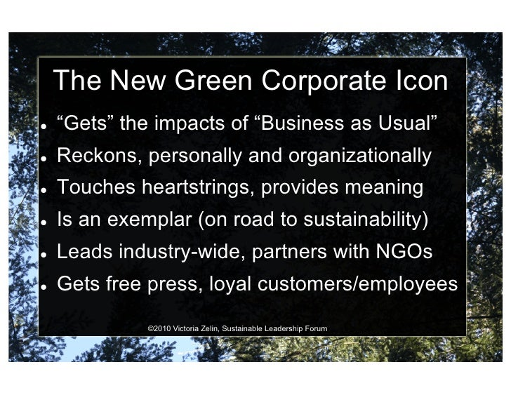 """The New Green Corporate Icon    """"Gets"""" the impacts of """"Business as Usual""""    Reckons, personally and organizationally ..."""