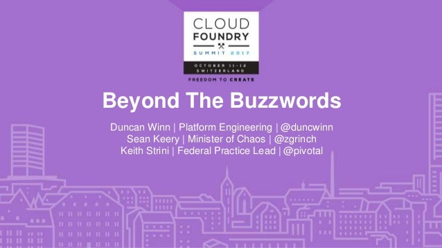 Beyond The Buzzwords Duncan Winn | Platform Engineering | @duncwinn Sean Keery | Minister of Chaos | @zgrinch Keith Strini...