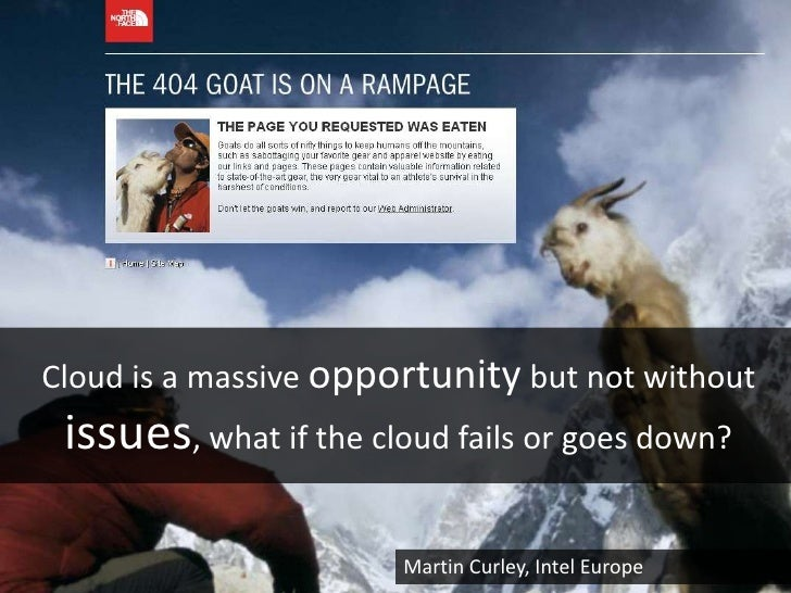 Cloud is a massive opportunity but not without issues, what if the cloud fails or goes down?                       Martin ...