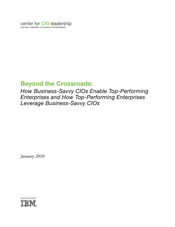 center for CIO leadership A GLOBAL COMMUNITY TO ADVANCE THE PROFESSION     Beyond the Crossroads: How Business-Savvy CIOs ...