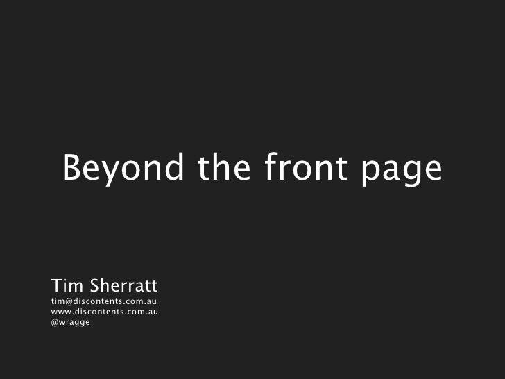 Beyond the front pageTim Sherratttim@discontents.com.auwww.discontents.com.au@wragge