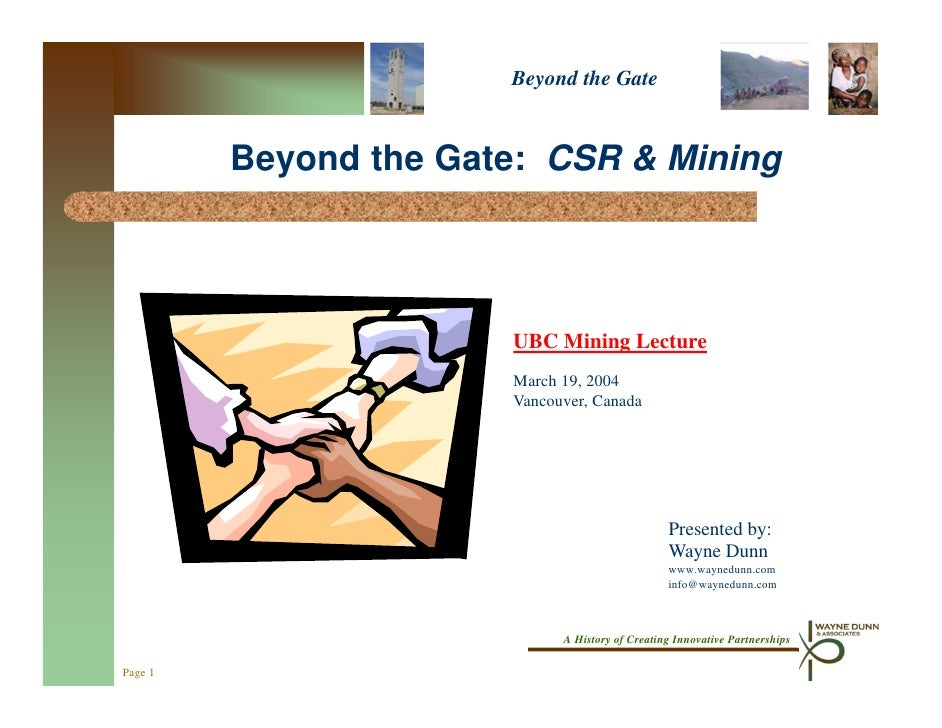 Beyond the Gate         Beyond the Gate: CSR & Mining                       UBC Mining Lecture                       March...