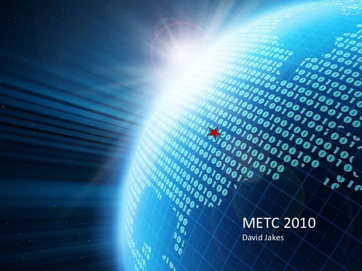 Beyond the Web 2.0 Hype:  Focusing on What Really Matters<br />METC 2010<br />David Jakes<br />David Jakes<br />