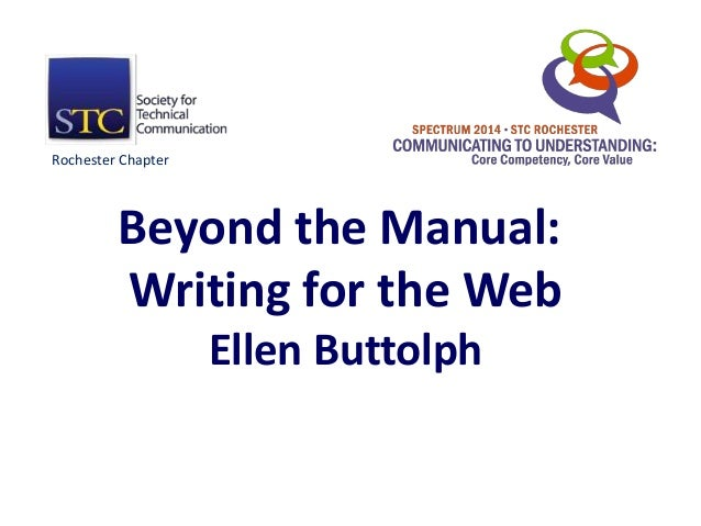 Beyond the Manual: Writing for the Web Ellen Buttolph Rochester Chapter