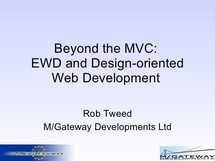 Beyond the MVC:  EWD and Design-oriented Web Development  Rob Tweed M/Gateway Developments Ltd
