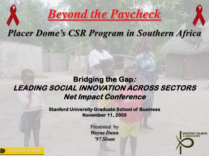 Beyond the PaycheckPlacer Dome's CSR Program in Southern Africa                        Bridging the Gap: LEADING SOCIAL IN...