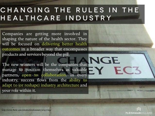 11   C h a n g i n g t h e r u l e s i n t h e h e a l t h c a r e i n d u s t r y Companies are getting more involved i...