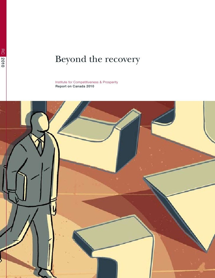 RC 2010               Beyond the recovery            Institute for Competitiveness & Prosperity           Report on Canada...