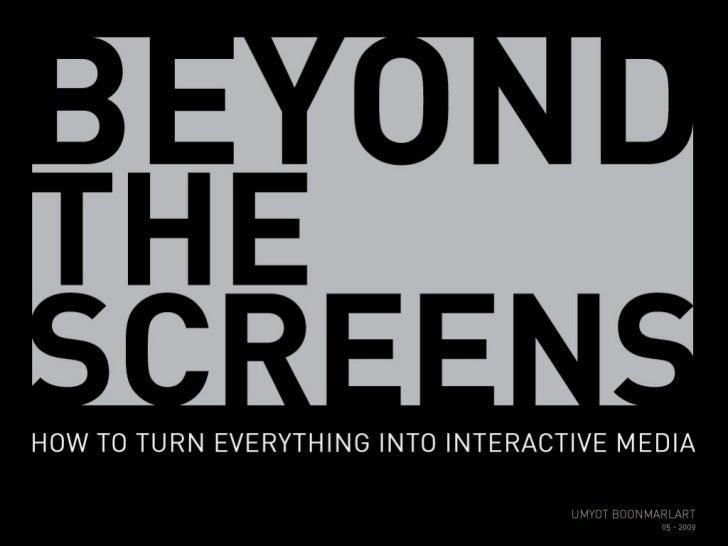 Beyond The Screens
