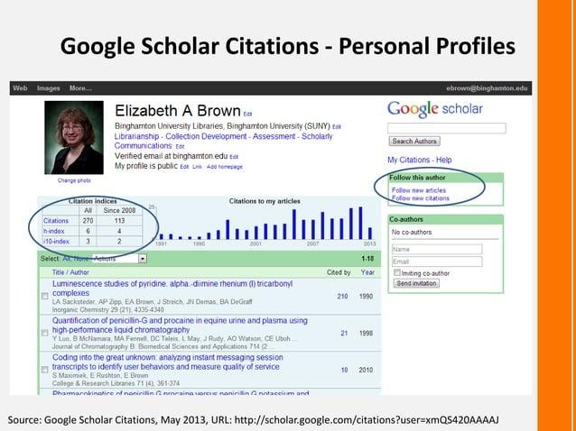 Google Scholar Citations - Personal ProfilesSource: Google Scholar Citations, May 2013, URL: http://scholar.google.com/cit...