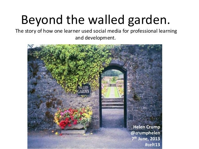 Beyond the walled garden. The story of how one learner used social media for professional learning and development.  Helen...