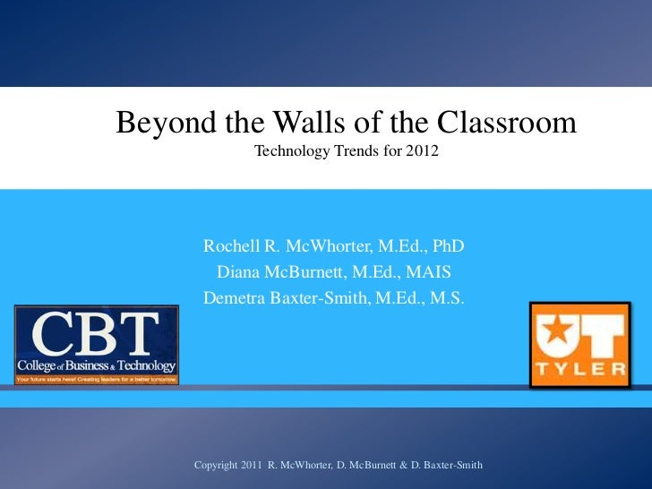 Beyond the Walls of the Classroom                 Technology Trends for 2012                                      Rochel...