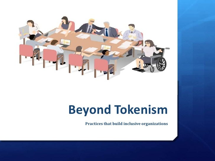 Beyond Tokenism  Practices that build inclusive organizations