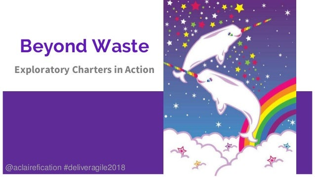 Beyond Waste Exploratory Charters in Action @aclairefication #deliveragile2018